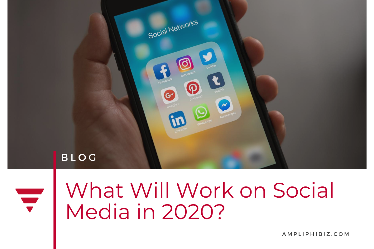 What Will Work on Social Media in 2020?